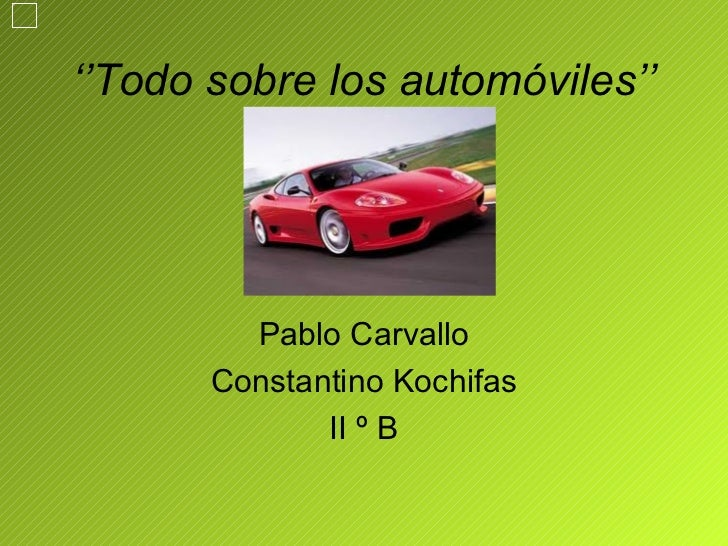 '' Todo sobre los automóviles'' Pablo Carvallo Constantino Kochifas II º B