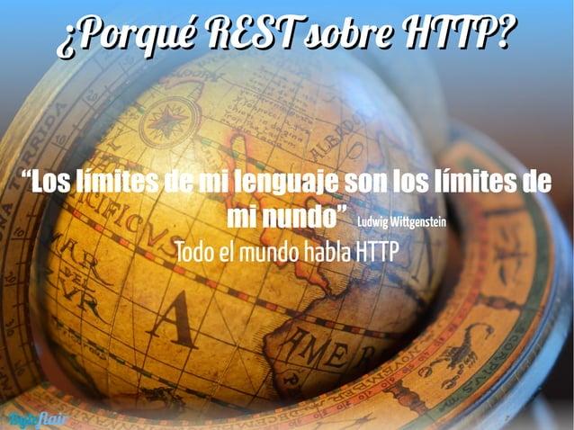 REST sobre HTTPREST sobre HTTP Separar la representación del recurso de los metadatos de la petición Representación Body→ ...