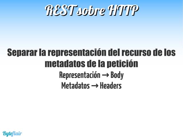 REST sobre HTTPREST sobre HTTP Utiliza el HTTP Status Code para dar información acerca del resultado de la petición 2xx Ok...