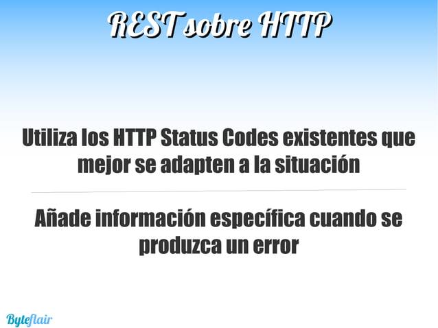 REST sobre HTTPREST sobre HTTP Byteflair Error HTTP Error de negocio Error técnico