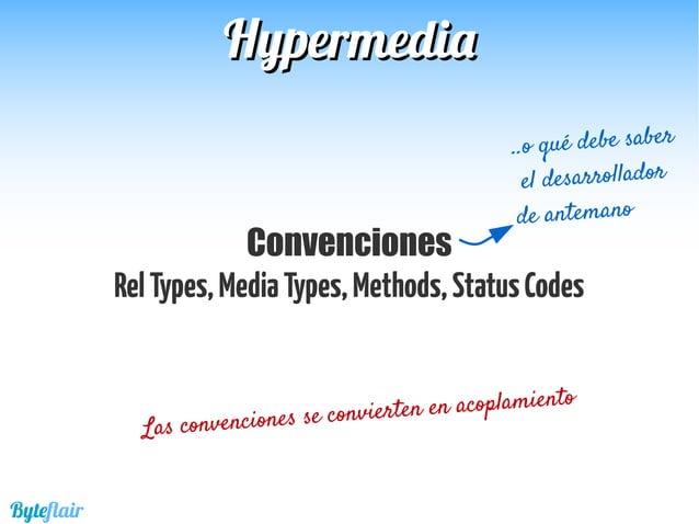 HypermediaHypermedia Byteflair HALHAL http://stateless.co/hal_specification.html
