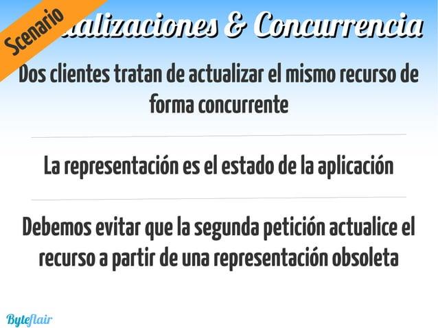 Compararlarepresentaciónquellegaconelrecurso existente... Actualizaciones & ConcurrenciaActualizaciones & Concurrencia Byt...