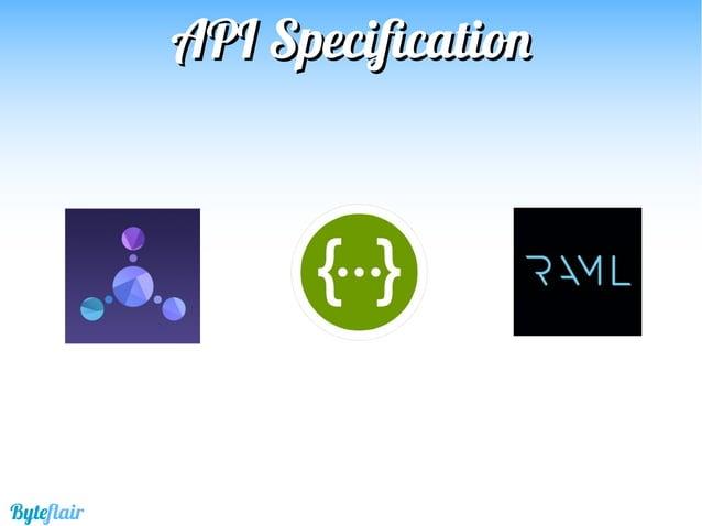 Byteflair APIAPI BlueprintBlueprint APIAPI SpecificationSpecification Apiary.io Primera versión: Abril 2013  Objetivos: ...