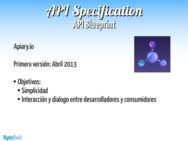 Byteflair APIAPI BlueprintBlueprint APIAPI SpecificationSpecification Apiary editor: https://app.apiary.io Editor local: A...
