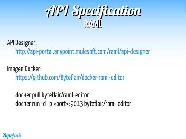 Byteflair RAMLRAML APIAPI SpecificationSpecification Enlaces:  Sitio web: http://raml.org/  En github: https://github.co...