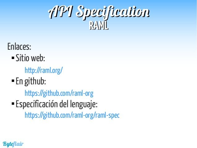 Byteflair RAMLRAML APIAPI SpecificationSpecification Ejemplo