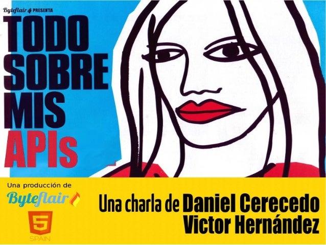 Byteflair http://byteflair.com Daniel Cerecedo @dcerecedo Victor Hernandez @uvehachebe