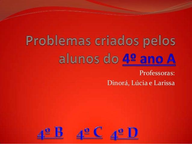Professoras: Dinorá, Lúcia e Larissa