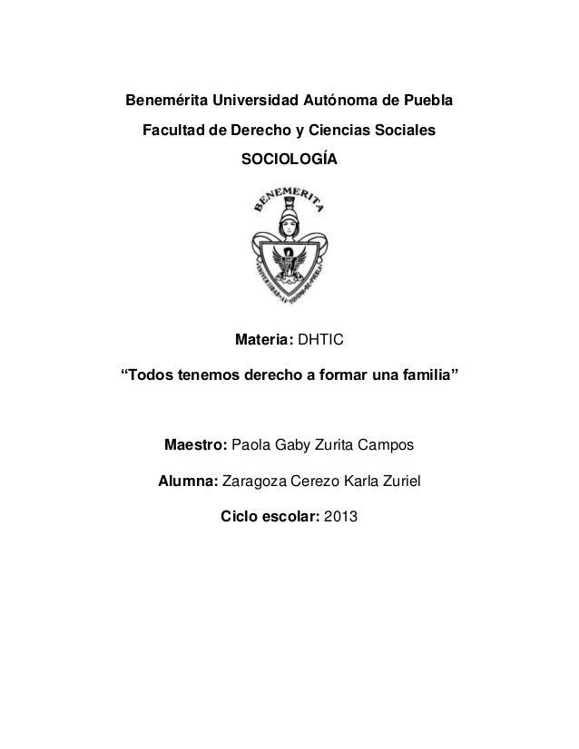 """Benemérita Universidad Autónoma de Puebla Facultad de Derecho y Ciencias Sociales SOCIOLOGÍA  Materia: DHTIC """"Todos tenemo..."""