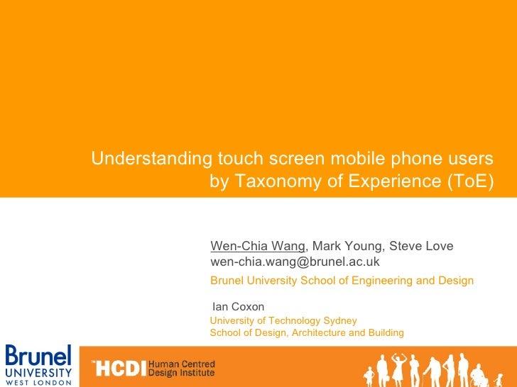 Wen-Chia Wang , Mark Young, Steve Love [email_address]   Brunel University School of Engineering and Design Understanding ...