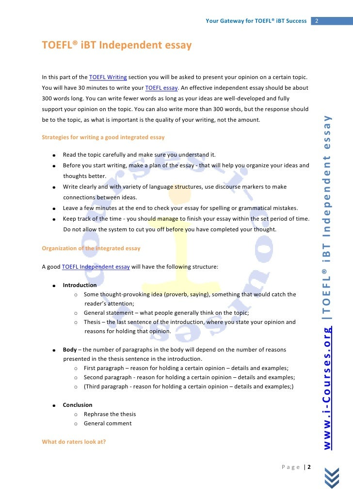 toefl essay less than 300 words An essay is a short piece of writing about a particular topic an essay containing 200 words is very limited in length, requiring between three and five paragraphs depending on the sentence structure and vocabulary used.