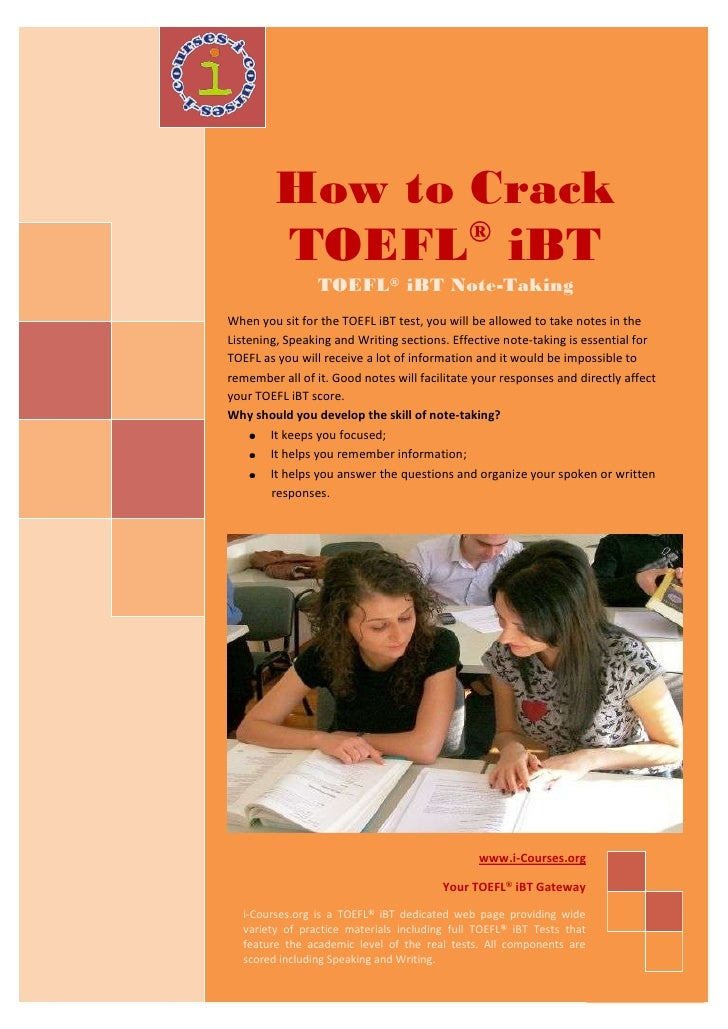 How to Crack                 ®          TOEFL iBT                  TOEFL® iBT Note-Taking When you sit for the TOEFL iBT t...