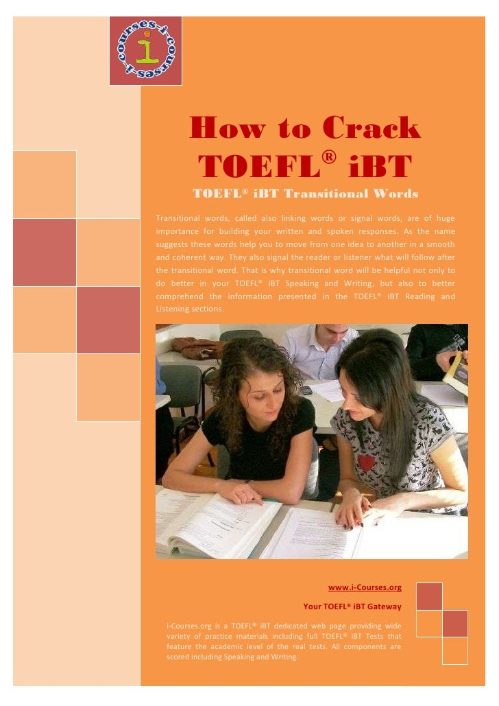 How to Crack                ®         TOEFL iBT          TOEFL® iBT Transitional Words Transitional words, called also lin...