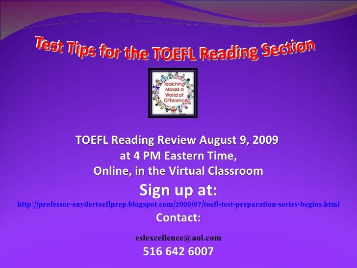 TOEFL Reading Review August 9, 2009  at 4 PM Eastern Time, Online, in the Virtual Classroom  Sign up at: http://professor-...