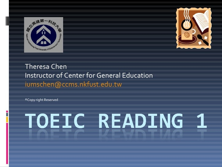 Theresa Chen Instructor of Center for General Education  [email_address] ®Copy right Reserved