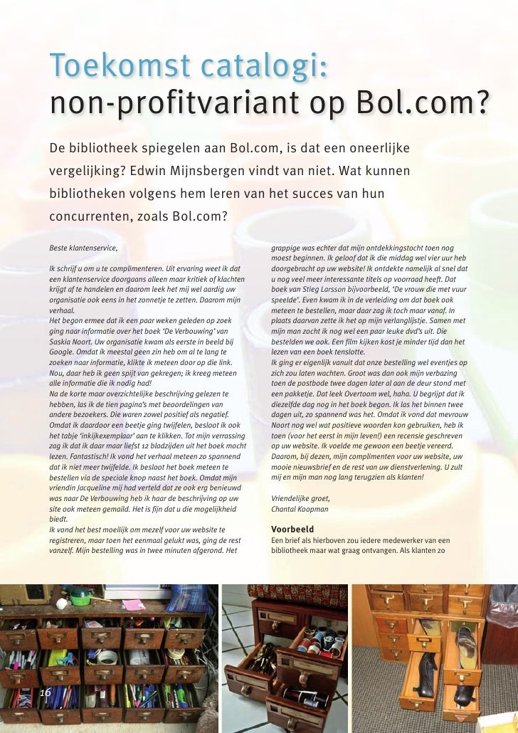 Toekomst catalogi: non-profitvariant op Bol.com? De bibliotheek spiegelen aan Bol.com, is dat een oneerlijke vergelijking?...