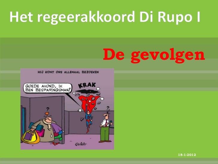 Het regeerakkoord Di Rupo I             De gevolgen                       18-1-2012