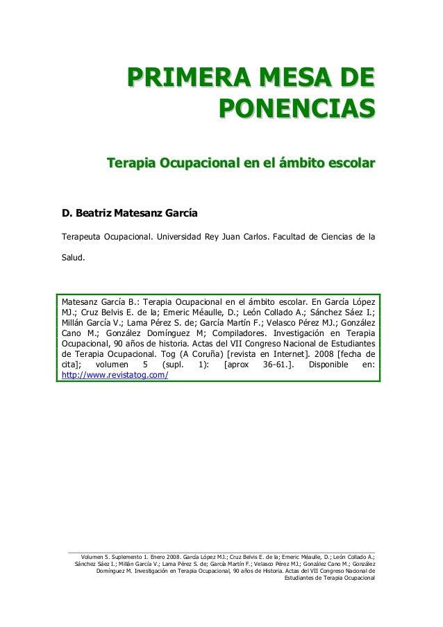 PRIMERA MESA DE                           PONENCIAS               Terapia Ocupacional en el ámbito escolarD. Beatriz Mates...