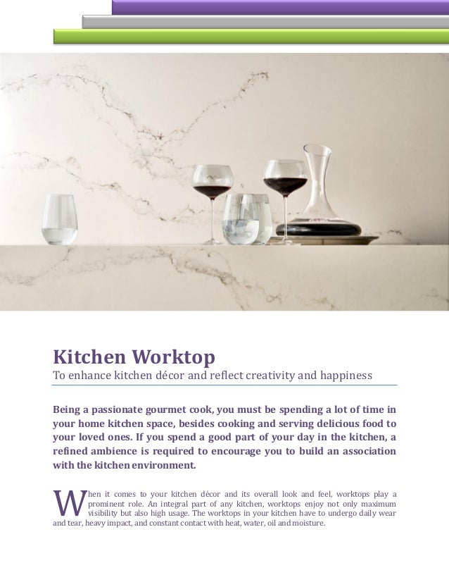 Kitchen Worktop To enhance kitchen decor and reflect creativity and happiness Being a passionate gourmet cook, you must be...