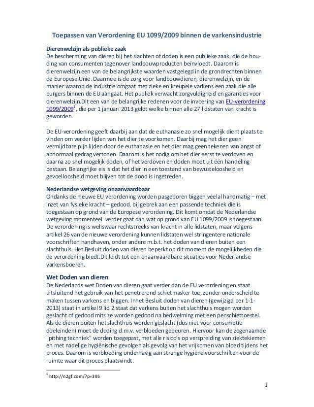 Toepassen van Verordening EU 1099/2009 binnen de varkensindustrie 1 Dierenwelzijn als publieke zaak De bescherming van die...