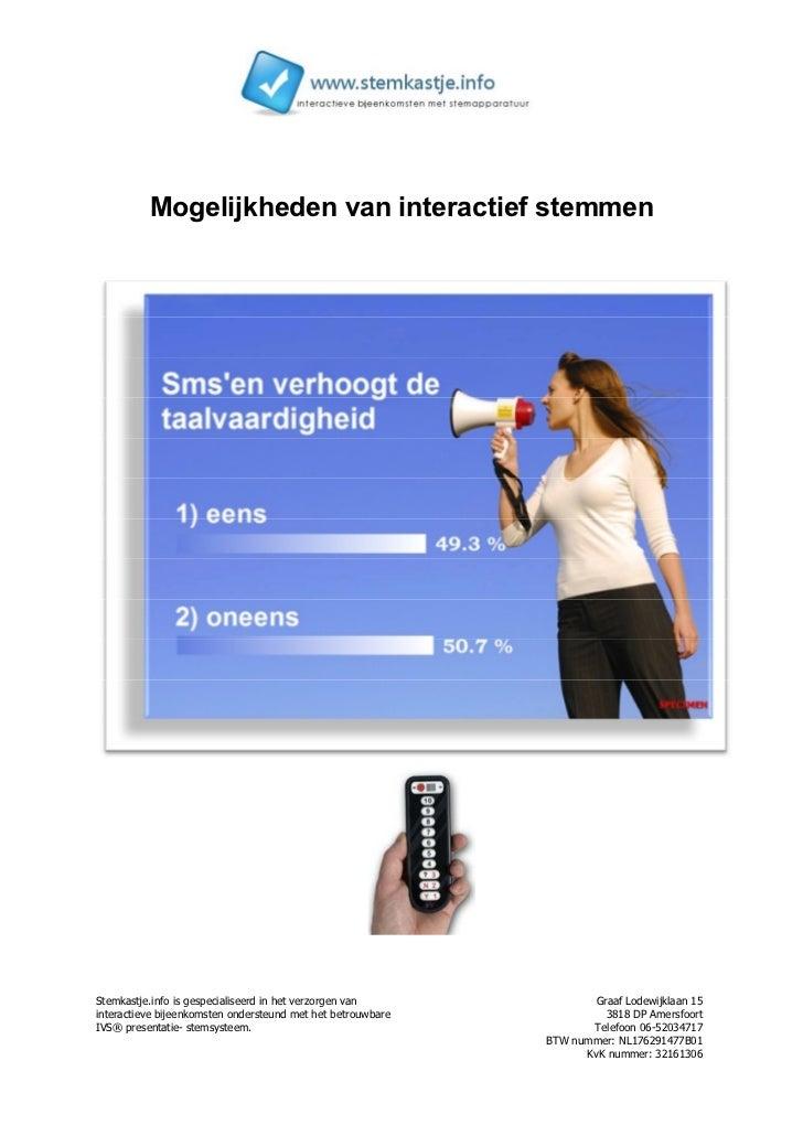 Mogelijkheden van interactief stemmenStemkastje.info is gespecialiseerd in het verzorgen van              Graaf Lodewijkla...