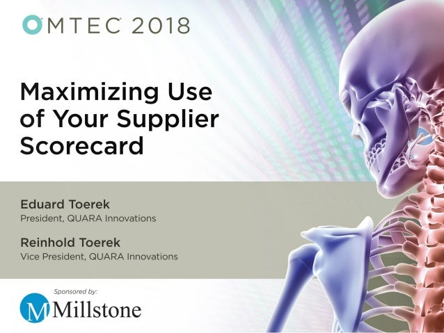 Maximizing Use of Your Supplier Scorecard How they help your company win!Eduard Toerek, President - QUARA Innovations etoe...