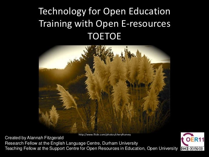 Technology for Open Education Training with Open E-resources TOETOE <br />http://www.flickr.com/photos/cherylharvey<br />C...