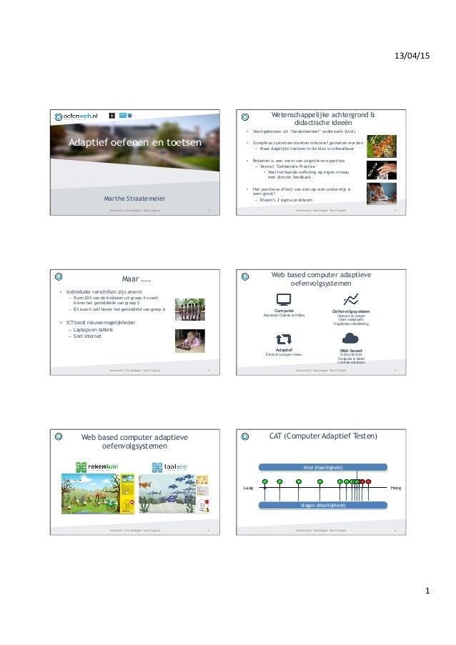 13/04/15   1   Adaptief oefenen en toetsen Marthe Straatemeier 1Oefenweb @ Studiedagen Toets Digitaal Wetenschappelijk...