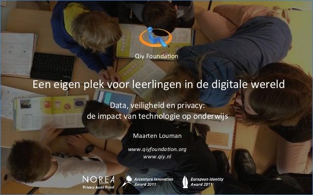 Qiy  Founda+on         Qiy digital me   Een  eigen  plek  voor  leerlingen  in  de  di...