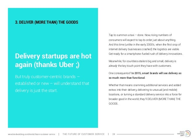 3. DELIVER (MORE THAN) THE GOODS  Delivery startups are hot  again (thanks Uber ;)  Tap to summon a taxi – done. Now, risi...