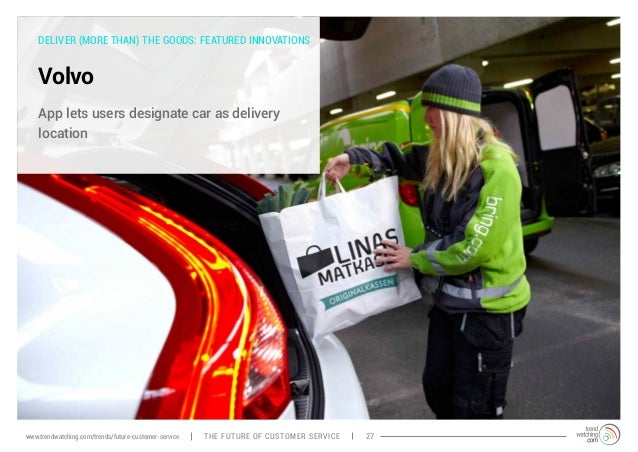 DELIVER (MORE THAN) THE GOODS: FEATURED INNOVATIONS  Volvo  App lets users designate car as delivery  location  www.trendw...