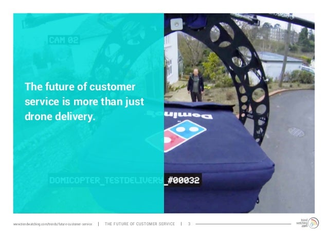 The future of customer  service is more than just  drone delivery.  www.trendwatching.com/trends/future-customer-service T...