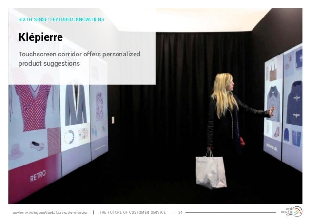 SIXTH SENSE: FEATURED INNOVATIONS  Klépierre  Touchscreen corridor offers personalized  product suggestions  www.trendwatc...