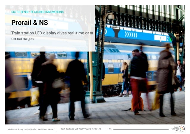 SIXTH SENSE: FEATURED INNOVATIONS  Prorail & NS  Train station LED display gives real-time data  on carriages  www.trendwa...