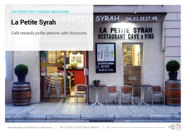 POLITENESS PAYS: FEATURED INNOVATIONS  La Petite Syrah  Café rewards polite patrons with discounts  www.trendwatching.com/...