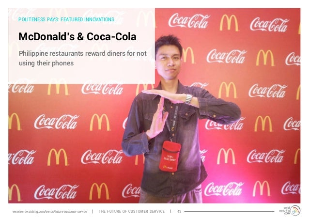 POLITENESS PAYS: FEATURED INNOVATIONS  McDonald's & Coca-Cola  Philippine restaurants reward diners for not  using their p...