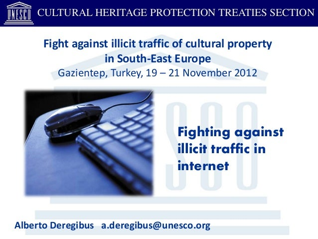 CULTURAL HERITAGE PROTECTION TREATIES SECTION     Fight against illicit traffic of cultural property                 in So...