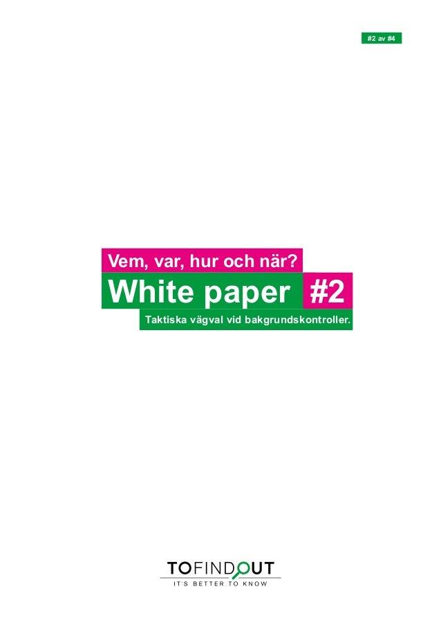 Vem, var, hur och när? Taktiska vägval vid bakgrundskontroller. White paper #2 #2 av #4