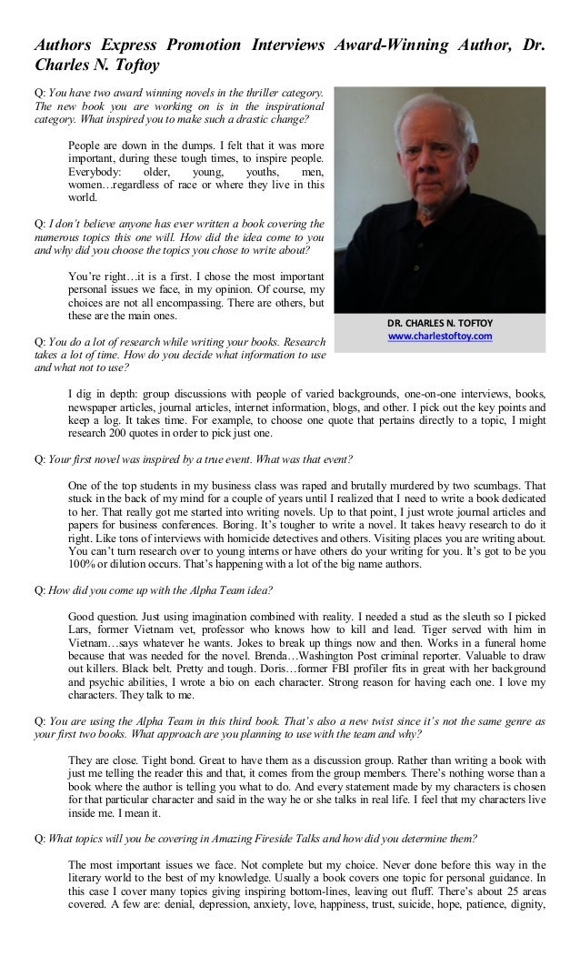 Authors Express Promotion Interviews Award-Winning Author, Dr. Charles N. Toftoy Q: You have two award winning novels in t...