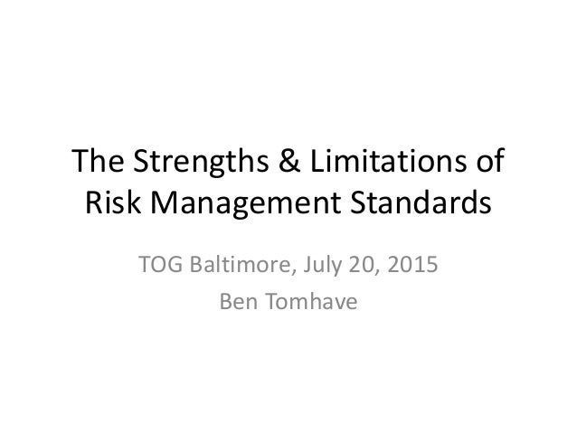 The Strengths & Limitations of Risk Management Standards TOG Baltimore, July 20, 2015 Ben Tomhave