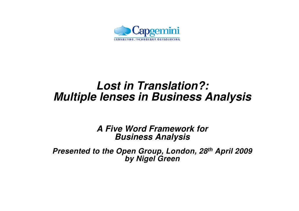 Lost in Translation?: Multiple lenses in Business Analysis             A Five Word Framework for                Business A...