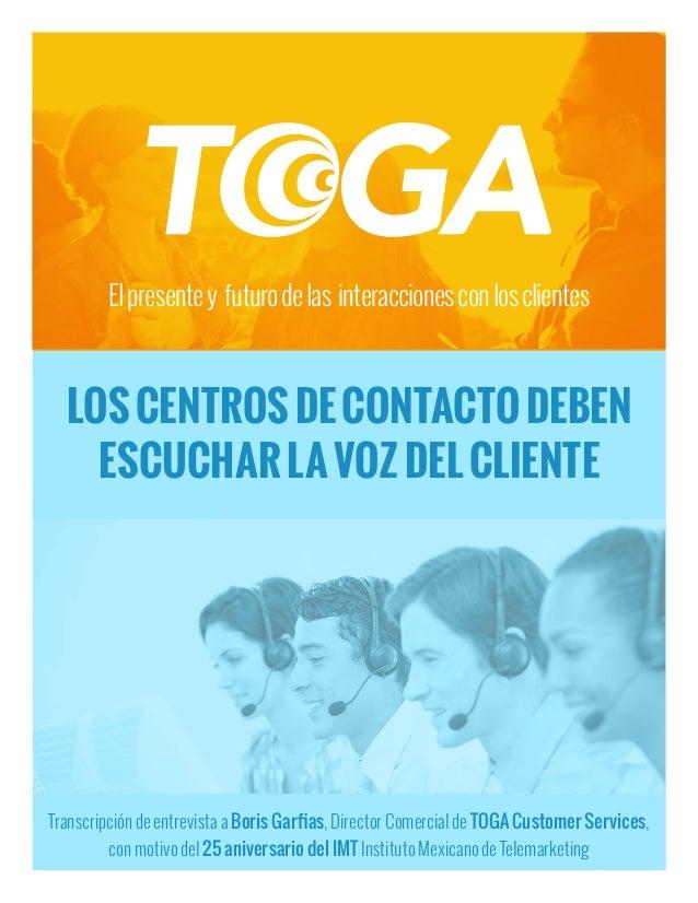 Transcripción de entrevista a Boris Garfias, Director Comercial de TOGA Customer Services, con motivo del 25 aniversario de...