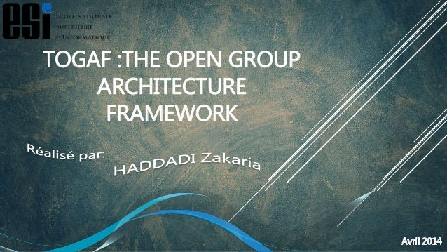 TOGAF :THE OPEN GROUP ARCHITECTURE FRAMEWORK