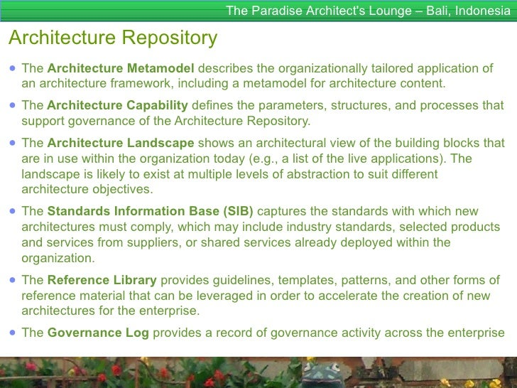 The Paradise Architects Lounge – Bali, IndonesiaArchitecture Repository● The Architecture Metamodel describes the organiza...