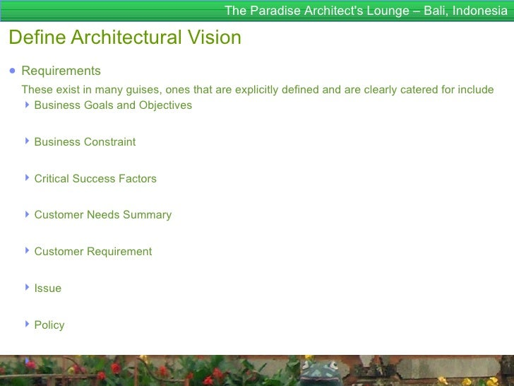 The Paradise Architects Lounge – Bali, IndonesiaDefine Architectural Vision● Requirements These exist in many guises, ones...