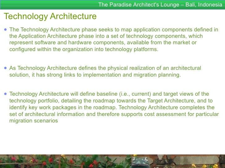 The Paradise Architects Lounge – Bali, IndonesiaTechnology Architecture● The Technology Architecture phase seeks to map ap...