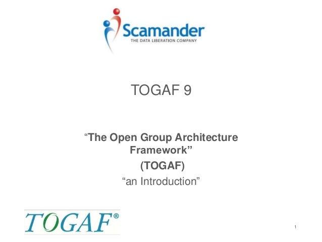 "TOGAF 9 ""The Open Group Architecture Framework"" (TOGAF) ""an Introduction"" 1"