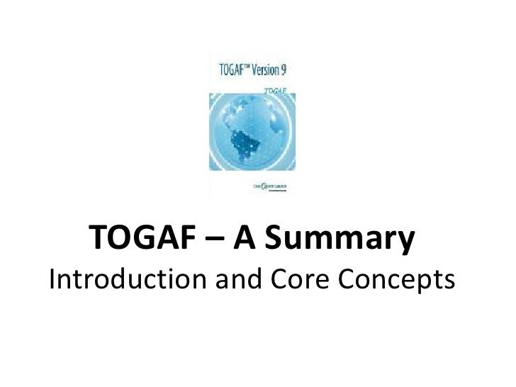 TOGAF – A SummaryIntroduction and Core Concepts<br />