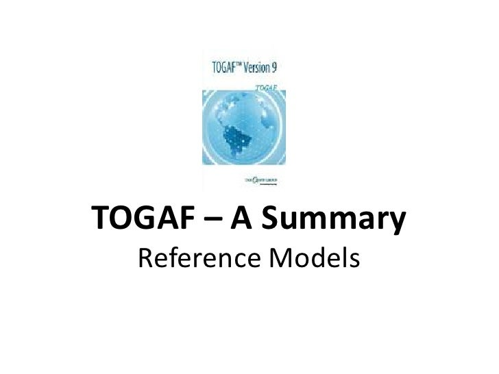 TOGAF – A SummaryReference Models<br />
