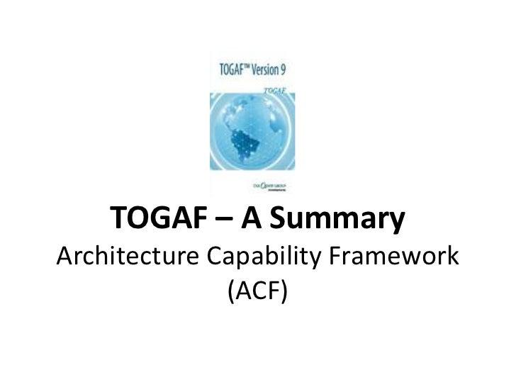 TOGAF – A SummaryArchitecture Capability Framework (ACF)<br />
